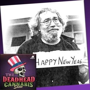 Deadhead Cannabis Show Episode 0084: Welcome 2021